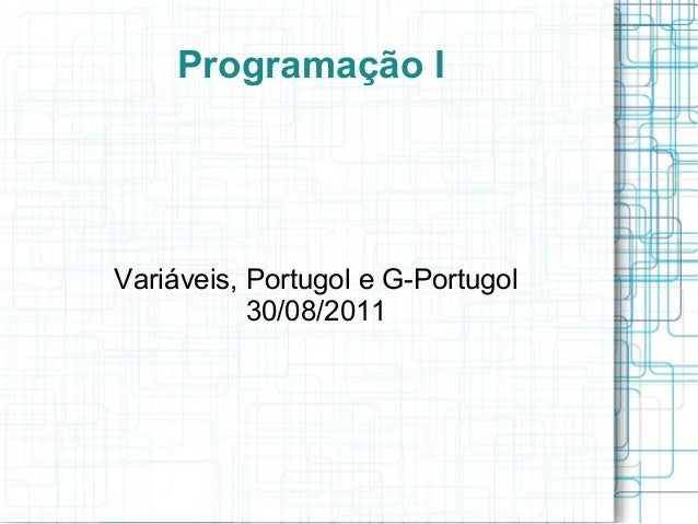 Variáveis e portugol