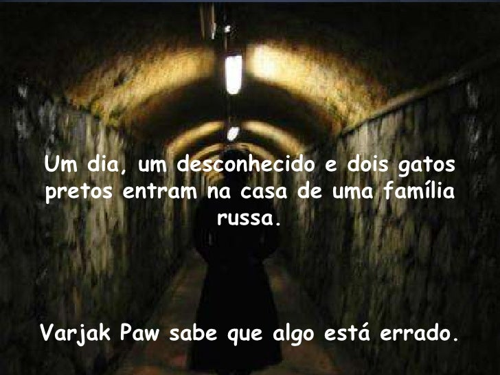 Um dia, um desconhecido e dois gatospretos entram na casa de uma família               russa.Varjak Paw sabe que algo está...
