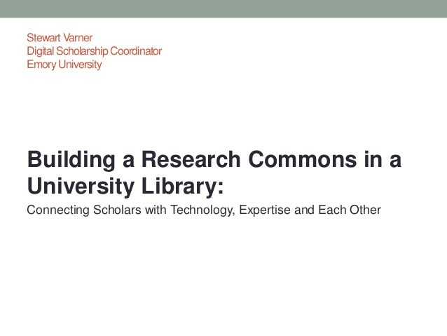Building a Research Commons in a University Library: Connecting Scholars with Technology, Expertise and Each Other