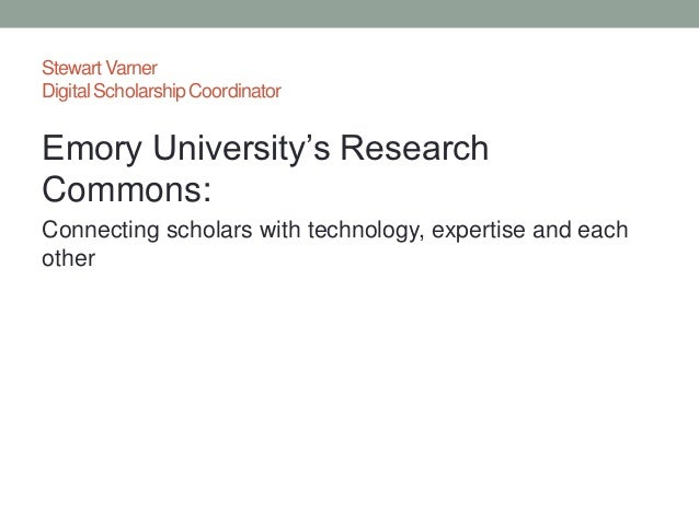 Emory University's Research Commons: Connecting Scholars with Technology, Expertise and Each Other