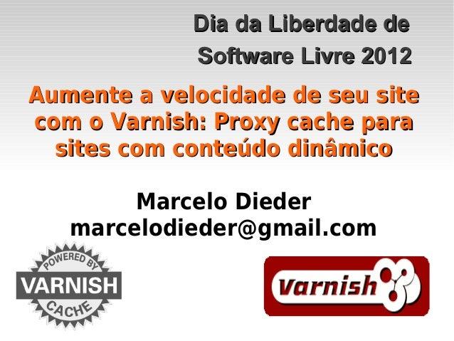 Aumente a velocidade de seu siteAumente a velocidade de seu site com o Varnish: Proxy cache paracom o Varnish: Proxy cache...