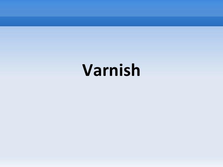 Varnish qconsp 2011