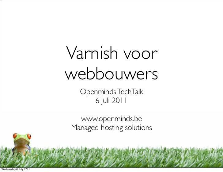 Varnish voor                        webbouwers                          Openminds TechTalk                             6 j...