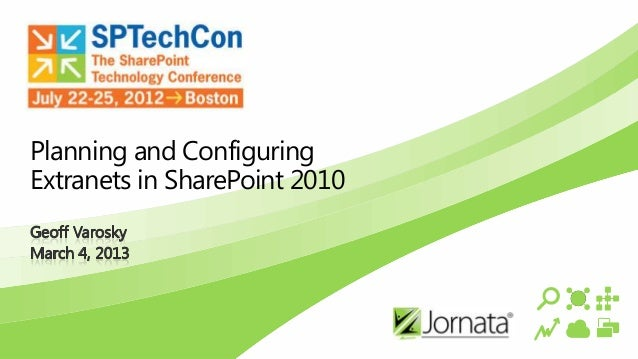 Planning and Configuring Extranets in SharePoint 2010 by Geoff Varosky - SPTechCon