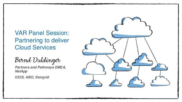 VAR Panel Session: Partnering To Deliver Cloud Services