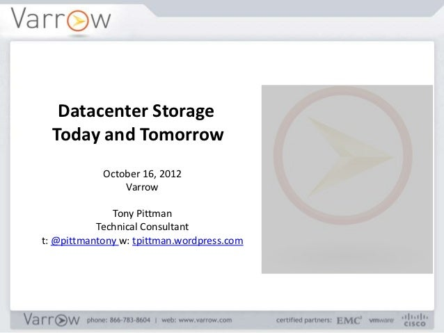 Varrow   datacenter storage today and tomorrow