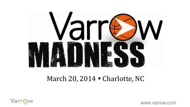 www.varrow.com March 20, 2014  Charlotte, NC