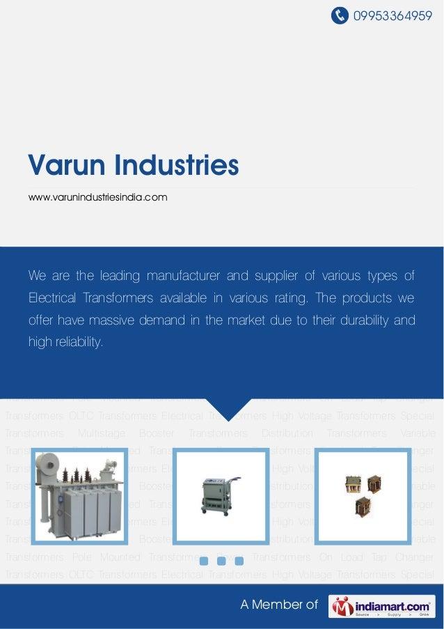 09953364959A Member ofVarun Industrieswww.varunindustriesindia.comElectrical Transformers High Voltage Transformers Specia...