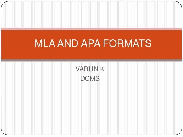 MLA AND APA FORMATS VARUN K DCMS