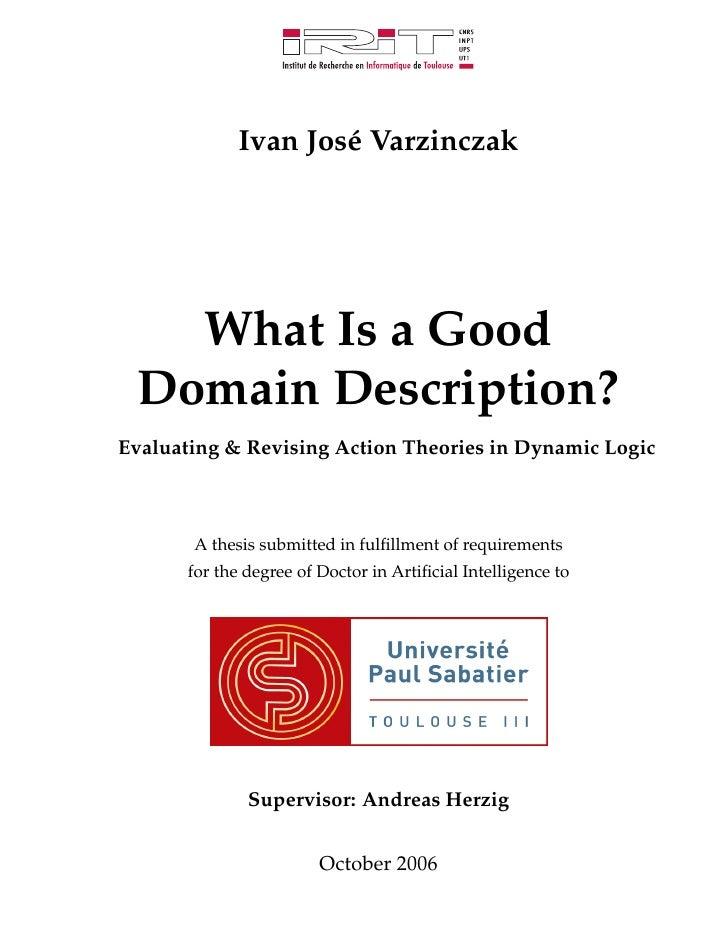 Ivan Jos´ Varzinczak                       e        What Is a Good  Domain Description? Evaluating & Revising Action Theor...