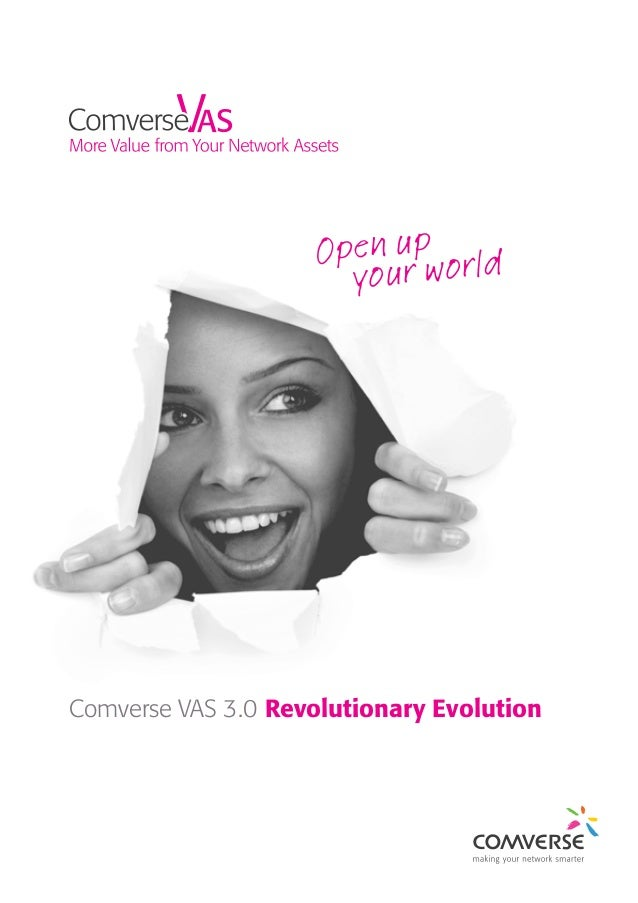 Open up orld your w  Comverse VAS 3.0 Revolutionary Evolution