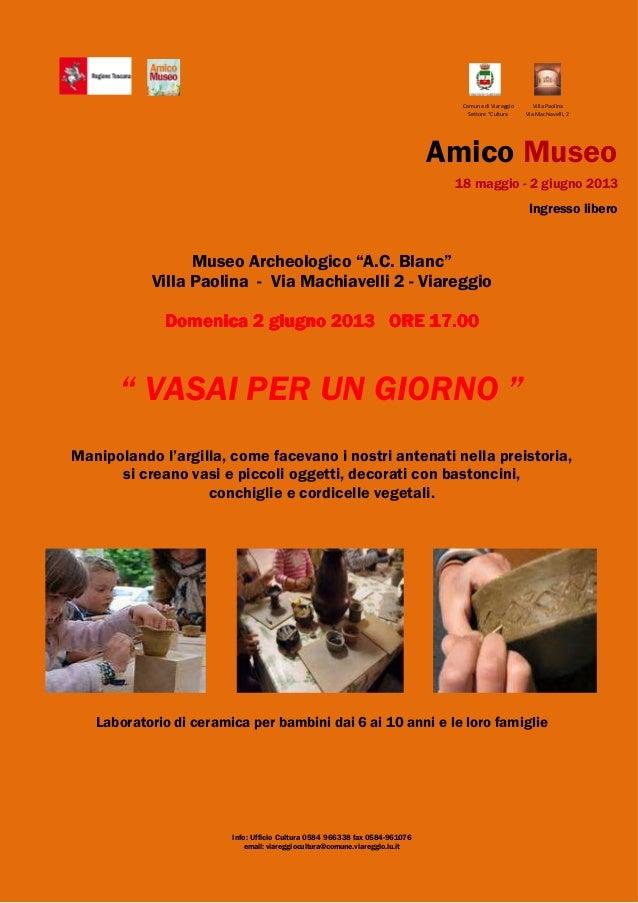 """Comune di Viareggio Villa PaolinaSettore """"Cultura Via Machiavelli, 2Amico Museo18 maggio - 2 giugno 2013Ingresso liberoMus..."""
