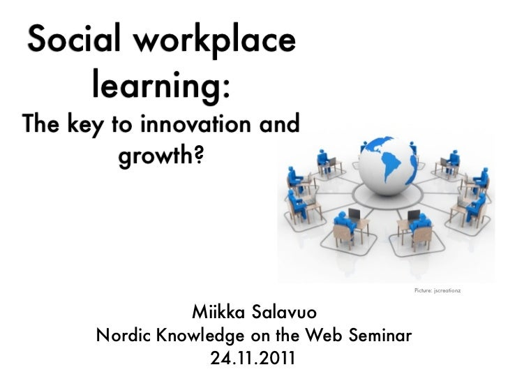 Social workplace    learning:The key to innovation and         growth?                                            Picture:...