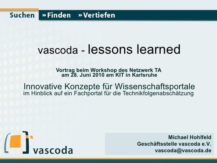 Vortrag beim Workshop des Netzwerk TA  am 28. Juni 2010 am KIT in Karlsruhe Innovative Konzepte für Wissenschaftsportale i...