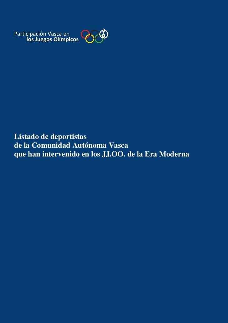 Listado de deportistasde la Comunidad Autónoma Vascaque han intervenido en los JJ.OO. de la Era Moderna