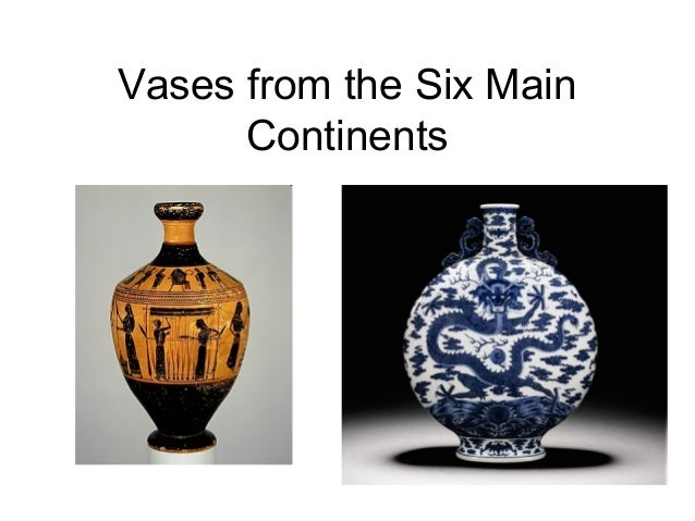 Vases from the Six Main Continents