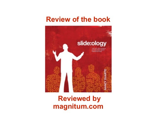 Review of the Nancy Duarte Slide:ology