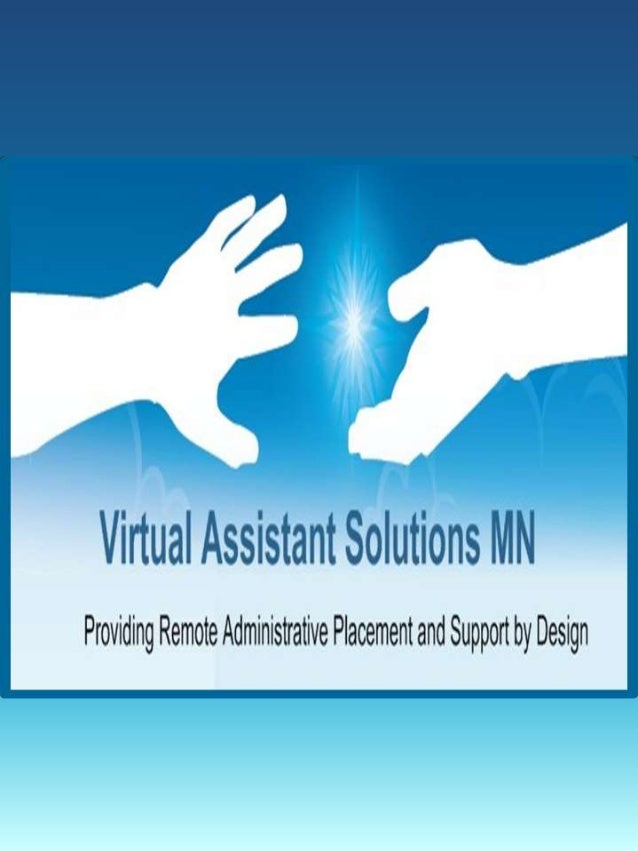 WHAT IS A VIRTUAL ASSISTANT?In the traditional office, we are known as Administrative Assistants,Office Clerks, Project Co...