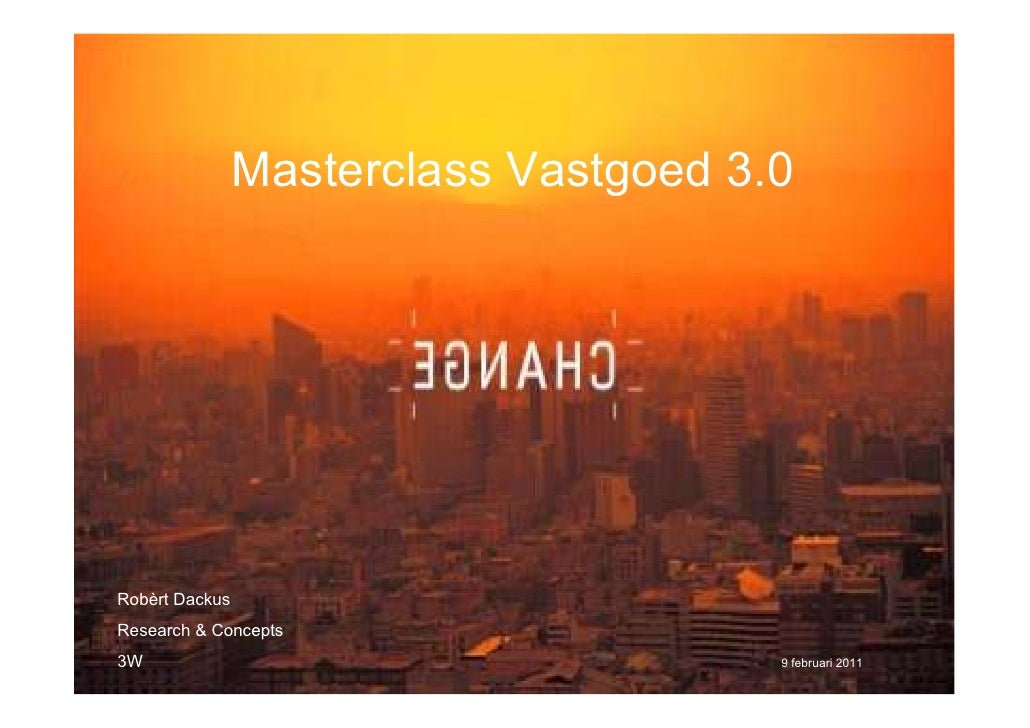 Robert Dackus - Change in Real Estate | Masterclass Vastgoed 3.0 | www.vastgoed30.com