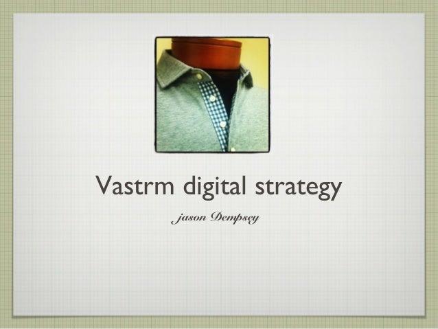 Vastrm digital strategy       jason Dempsey