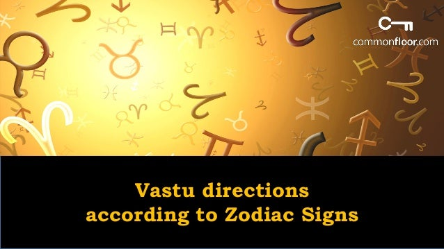 Vastu directions according to Zodiac Signs