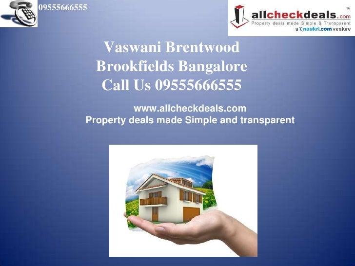 Vaswani Brentwood - Call 09555666555- Bangalore Property