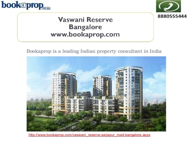 Bookaprop is a leading Indian property consultant in India  http://www.bookaprop.com/vaswani_reserve-sarjapur_road-bangalo...