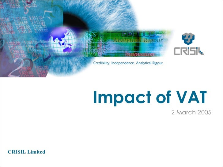 Impact of VAT                         2 March 2005CRISIL Limited