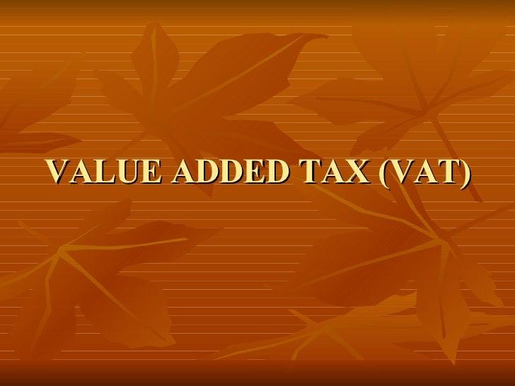 VALUE ADDED TAX (VAT)