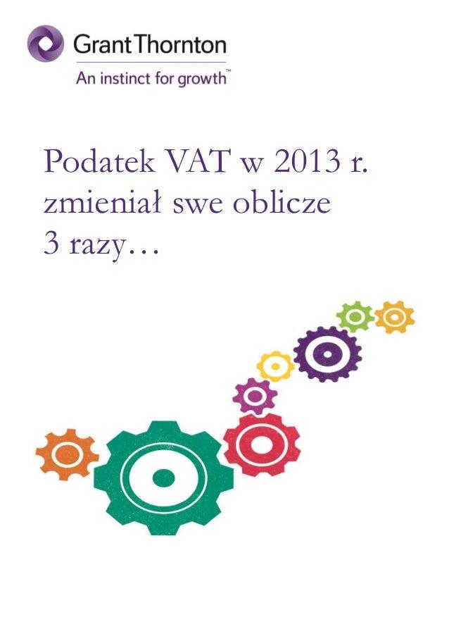Podatek VAT w 2013 r. zmieniał swe oblicze 3 razy…