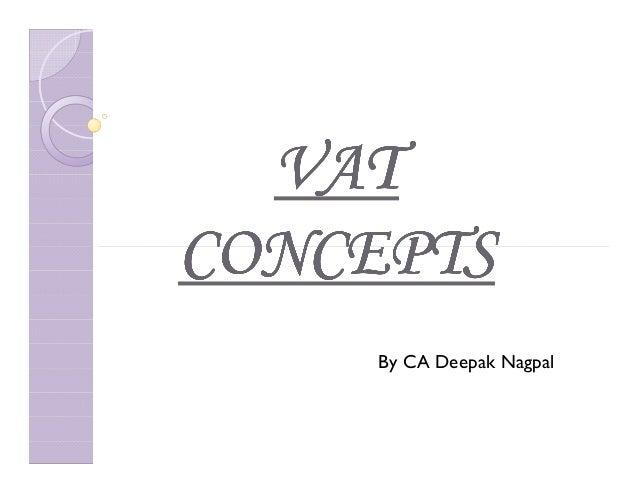 VATCONCEPTS     By CA Deepak Nagpal