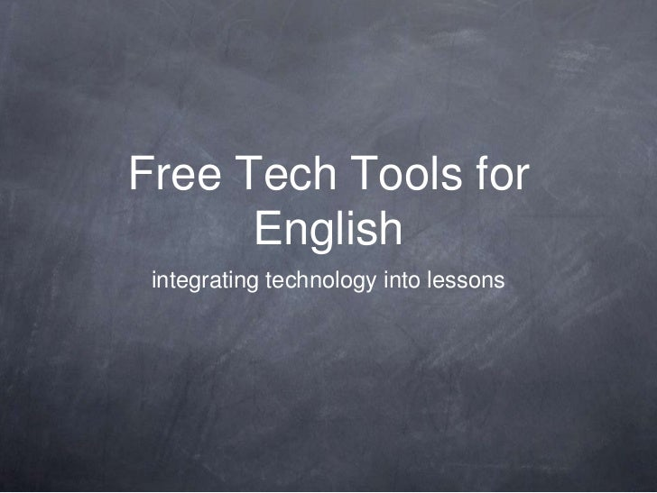 Free Tech Tools for      English integrating technology into lessons