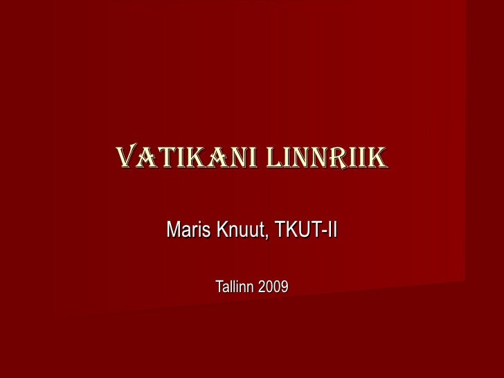 Maris Knuut, TKUT-II Tallinn 2009 VATIKANI LINNRIIK