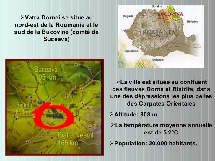 <ul><li>La ville est  s ituée au confluent des fleuves Dorna et Bistrita, dans une des dépressions les plus belles des Car...