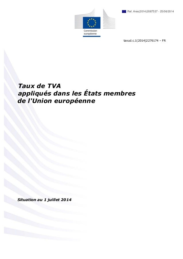 taxud.c.1(2014)2276174 – FR  Taux de TVA  appliqués dans les États membres  de l'Union européenne  Situation au 1 juillet ...