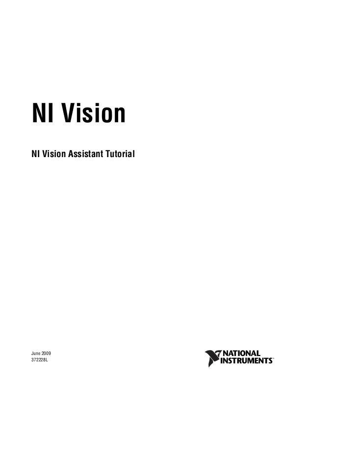 NI VisionNI Vision Assistant TutorialNI Vision Assistant TutorialJune 2009372228L