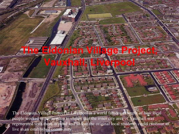 The Eldonian Village Project, Vauxhall, Liverpool The Eldonian Village Project in Liverpool is a world famous example of h...