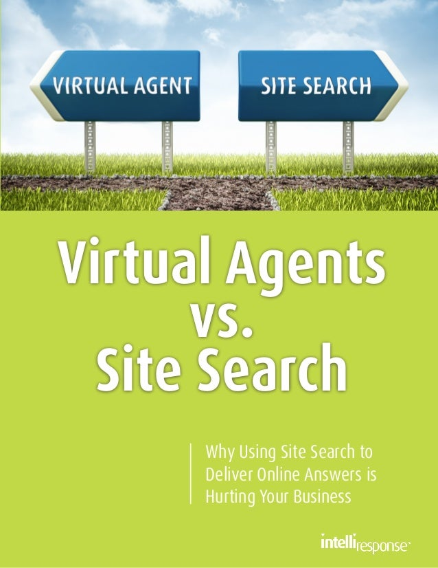 Virtual Agents vs. Site Search Why Using Site Search to Deliver Online Answers is Hurting Your Business