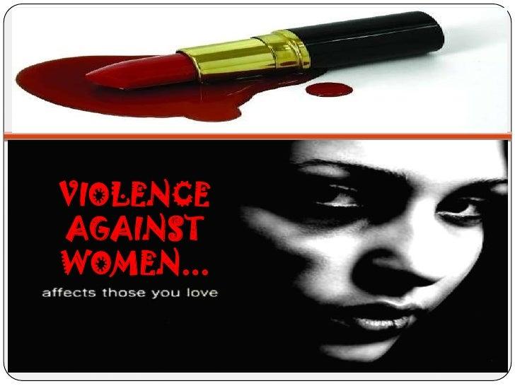 VIOLENCE AGAINST WOMEN...<br />