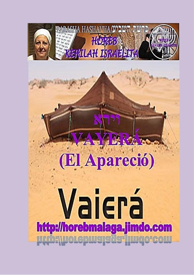 PARASHA DE LA SEMANAPARASHA SEMANAL Nº 4 / VAYERÁ (EL APARECIÓ)Mes 7º (Calendario Kodesh de YHWH) (3/11/2012)¡A los llamad...