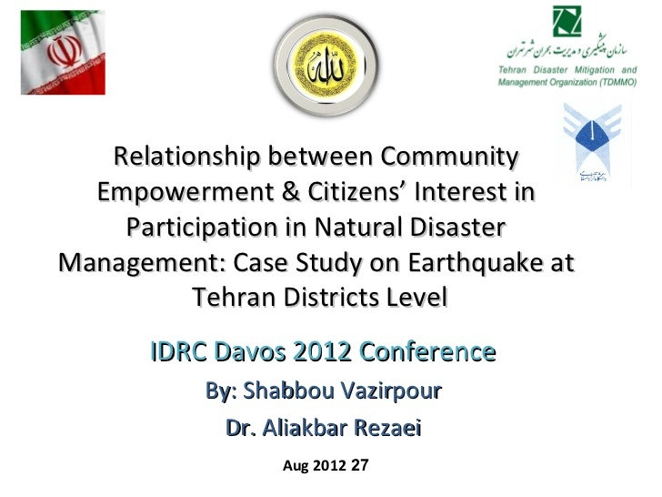 Relationship between community empowerment and citizens' interest in participation in natural disaster management: case study earthquake at Tehran districts' level