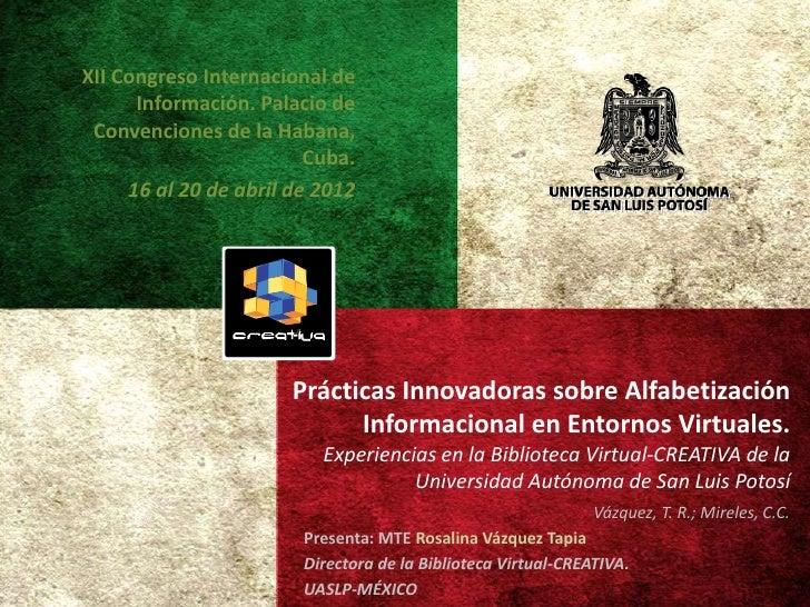 XII Congreso Internacional de      Información. Palacio de Convenciones de la Habana,                         Cuba.     16...