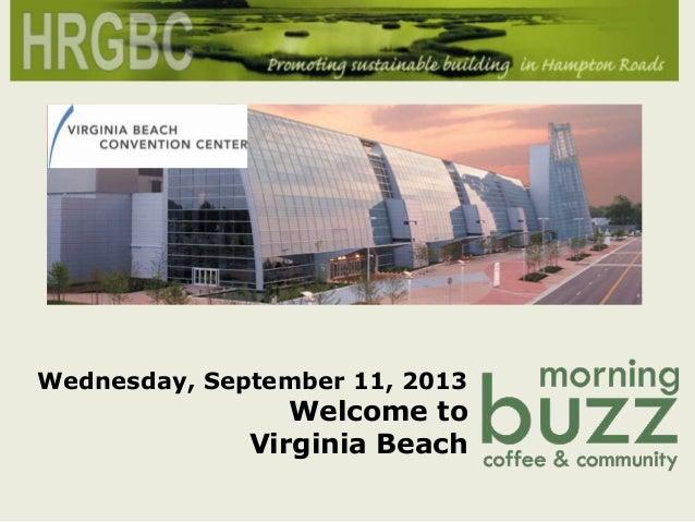 Wednesday, September 11, 2013 Welcome to Virginia Beach