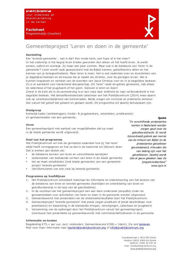 Grasdorpstraat 2, 8012 EN Zwolle Postbus 10030, 8000 GA Zwolle telefoon: (038) 42 555 18 mail: info@praktijkcentrum.org ww...