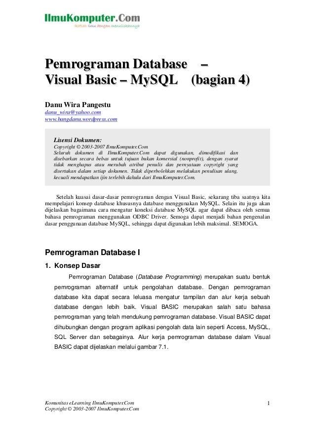 Pemrograman Database –Visual Basic – MySQL (bagian 4)Danu Wira Pangestudanu_wira@yahoo.comwww.bangdanu.wordpress.com   Lis...