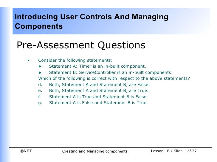 Introducing User Controls And ManagingComponentsPre-Assessment Questions    •    Consider the following statements:       ...