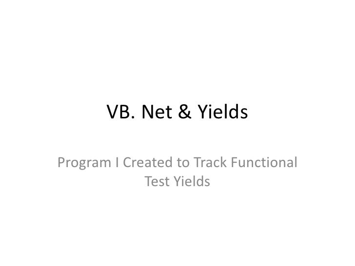VB. Net & Yields  Program I Created to Track Functional              Test Yields