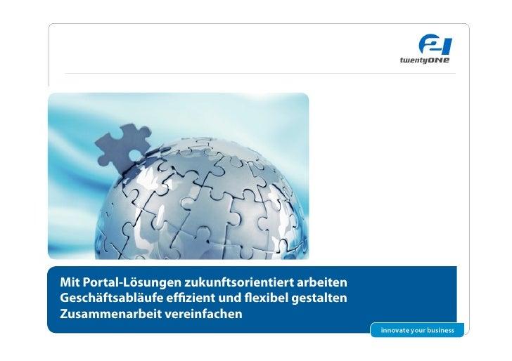 Mit Portal-Lösungen zukunftsorientiert arbeiten Geschäftsabläufe effizient und flexibel gestalten Zusammenarbeit vereinfache...