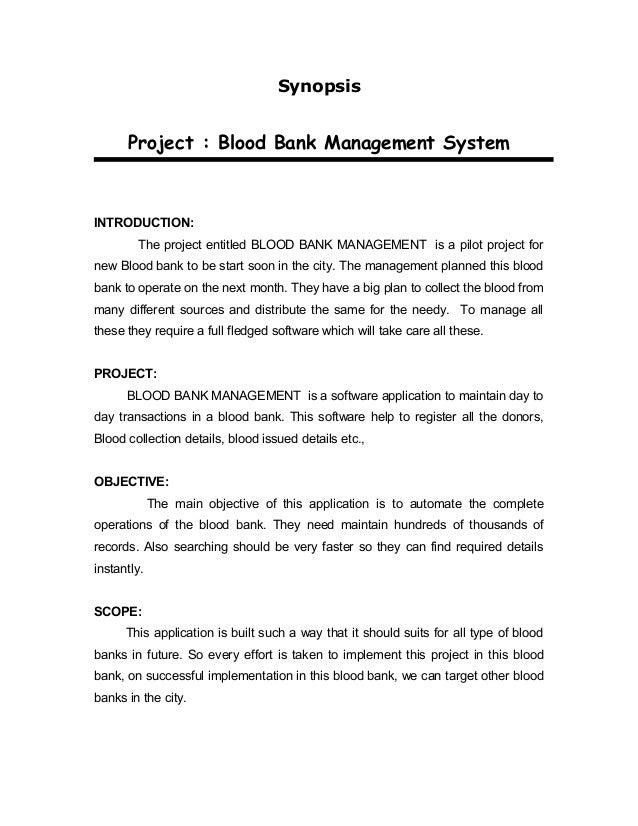 Synopsis      Project : Blood Bank Management SystemINTRODUCTION:         The project entitled BLOOD BANK MANAGEMENT is a ...