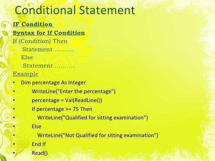 Conditional Statement <ul><li>IF Condition   </li></ul><ul><li>Syntax for If Condition </li></ul><ul><li>If (Condition) Th...